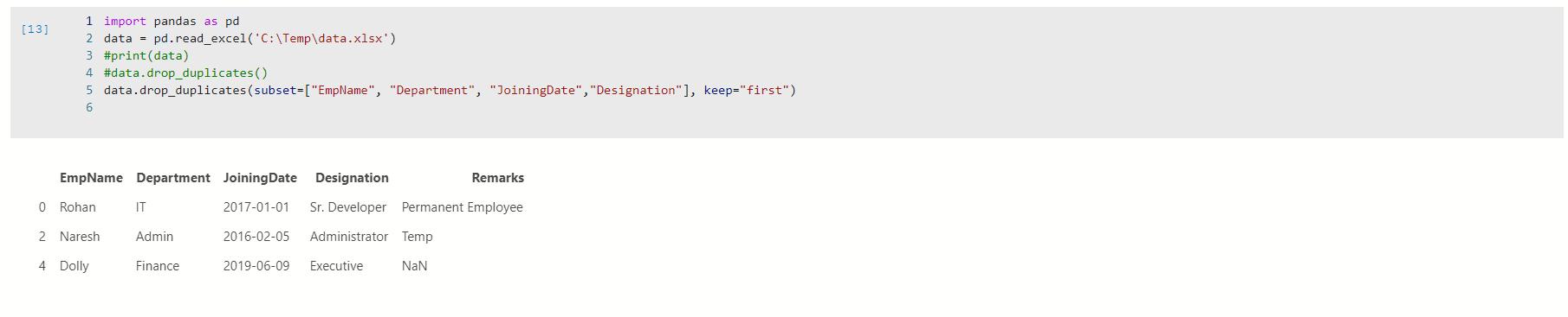 Use drop_duplicates() along with column names