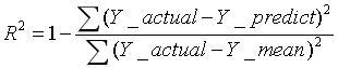 此处的R即相关系数,相关系数的平方就是决定系数R-Square。其中分母的y_mean是y_actual的mean。