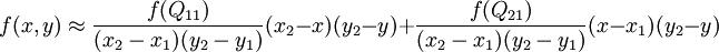 f(x,y) \approx \frac{f(Q_{11})}{(x_2-x_1)(y_2-y_1)} (x_2-x)(y_2-y) + \frac{f(Q_{21})}{(x_2-x_1)(y_2-y_1)} (x-x_1)(y_2-y)