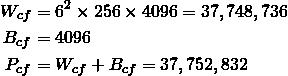 \begin{align*} W_{cf} &= 6^2 \times 256 \times 4096 = 37,748,736\\ B_{cf} &= 4096 \\ P_{cf} &= W_{cf} + B_{cf} = 37,752,832 \end{align*}
